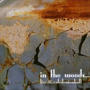 In The Woods - Live At the Caledonien Hall cover art