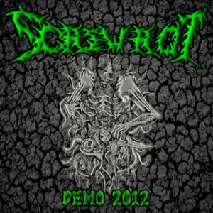Screwrot - Demo 2012 cover art