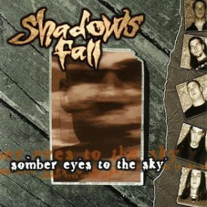 Shadows Fall - Somber Eyes to the Sky cover art