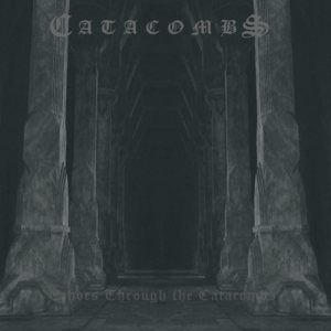 Catacombs - Echoes Through the Catacombs cover art