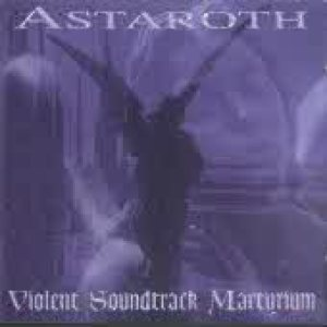 Astaroth - Violent Soundtrack Martyrium cover art