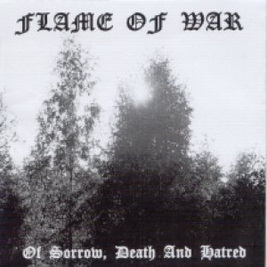Flame of War - Of Sorrow, Death and Hatred cover art