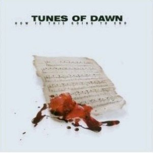 Tunes of Dawn - How Is This Going to End cover art
