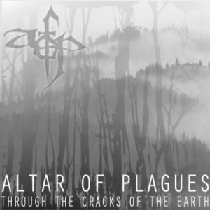 Altar of Plagues - Through the Cracks of the Earth cover art
