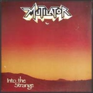 Mutilator - Into the Strange cover art