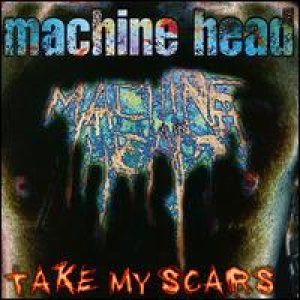 Machine Head - Take My Scars cover art