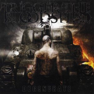 Trigger the Bloodshed - Degenerate cover art