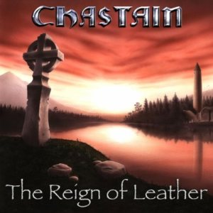 Chastain - The Reign of Leather cover art
