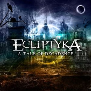 Ecliptyka - A Tale of Decadence cover art