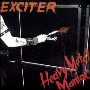 Exciter - Heavy Metal Maniac cover art
