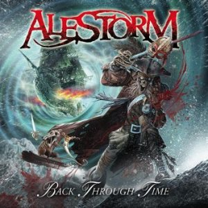 Alestorm - Back Through Time cover art
