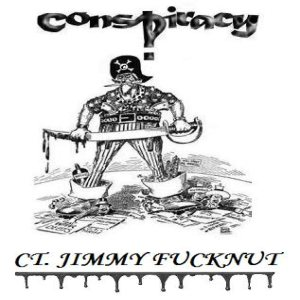 Conspiracy - Ct. Jimmy Fucknut cover art