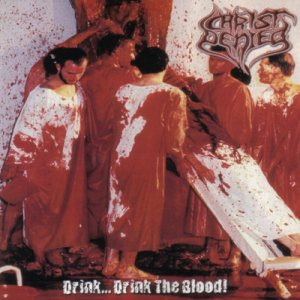 Christ Denied - Drink... Drink the Blood! cover art