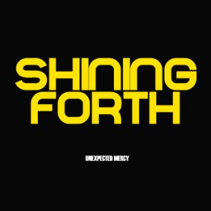 Unexpected Mercy - Shining Forth cover art