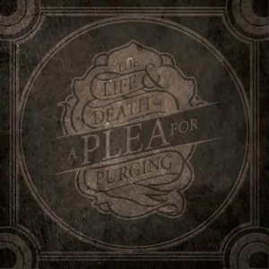 A Plea for Purging - The Life and Death of a Plea for Purging cover art