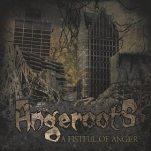 Angeroots - A Fistful of Anger cover art