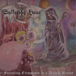 Suffering Hour - Forseeing Exemptions to a Dismal Beyond cover art