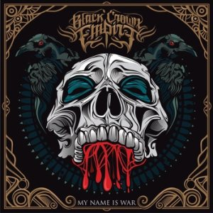 Black Crown Empire - My Name Is War cover art