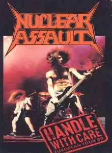 Nuclear Assault - Handle with Care - European Tour '89 cover art