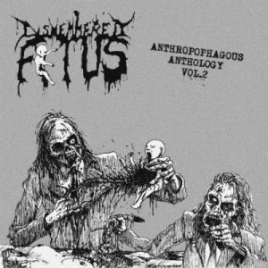 Dismembered Fetus - Anthropophagus Anthology Vol. 2 cover art