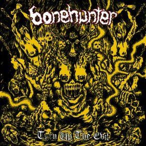 Bonehunter - Turn Up the Evil cover art