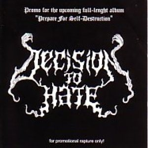 Decision to Hate - Prepare for Self-Destruction cover art
