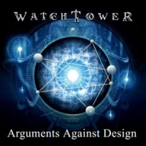 Watchtower - Arguments Against Design cover art