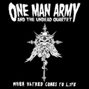 One Man Army and the Undead Quartet - When Hatred Comes to Life cover art