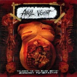 Anal Vomit - Welcome to the Slow Rotten Pregnancy Putrefaction cover art