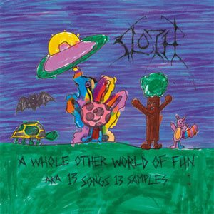 Sloth - A Whole Other World of Fun cover art