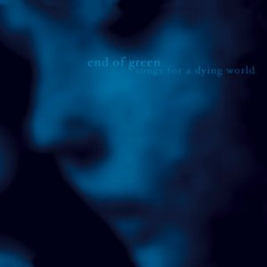End of Green - Songs for a Dying World cover art