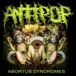 Antipop - Abortus Syndromes cover art