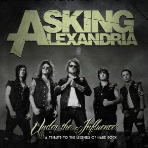 Asking Alexandria - Under the Influence: a Tribute to the Legends of Hard Rock cover art