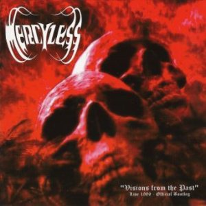 Mercyless - Visions from the Past Live 1989 - Official Bootleg cover art