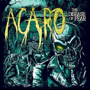 Acaro - The Disease of Fear cover art