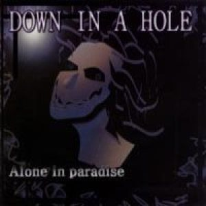 Down In A Hole - Alone in Paradise cover art