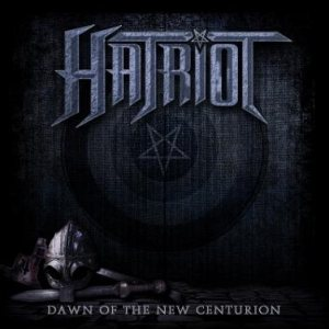 Hatriot - Dawn of the New Centurion cover art
