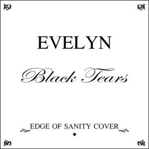 Evelyn - Black Tears [Edge of Sanity cover] cover art