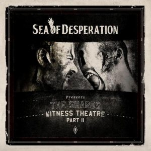 Sea of Desperation - The Shards - Witness Theatre (Part II) cover art