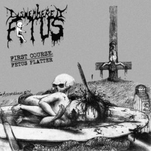 Dismembered Fetus - First Course: Fetus Platter cover art