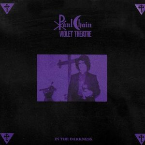 Paul Chain Violet Theatre - In the Darkness cover art