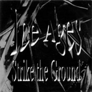Ice Ages - Strike the Ground cover art