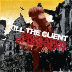 Kill the Client - Escalation of Hostility cover art