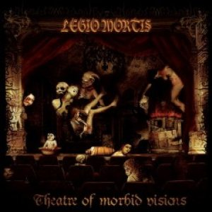 Legio Mortis - Theatre of Morbid Visions cover art