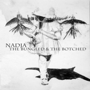 Nadja - The Bungled & the Botched cover art
