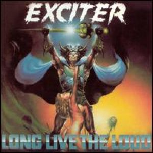 Exciter - Long Live the Loud cover art