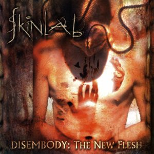 Skinlab - Disembody : the New Flesh cover art