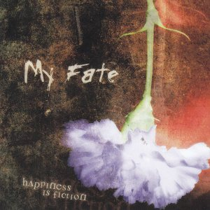 My Fate - Happiness Is Fiction cover art