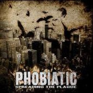 Phobiatic - Spreading the Plague cover art
