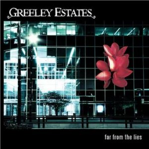 Greeley Estates - Far From the Lies cover art